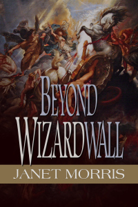 Beyond Wizardwall, third novel in Janet Morris' 'Beyond Sanctuary Trilogy' and part of the Sacred Band of Stepsons series.