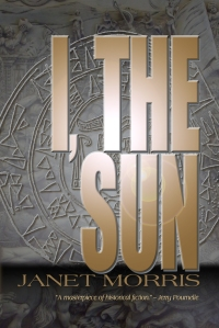 I, the Sun by Janet Morris, biographical novel of Suppiluliumas of Hatti