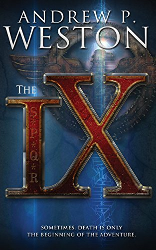 The IX, Amazon international bestseller by Andrew P. Weston from Perseid Press